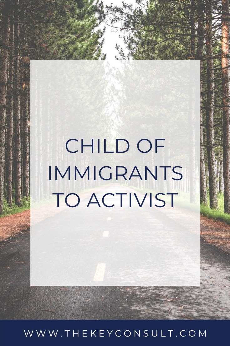 Child of Immigrants to Activist: A Personal Story