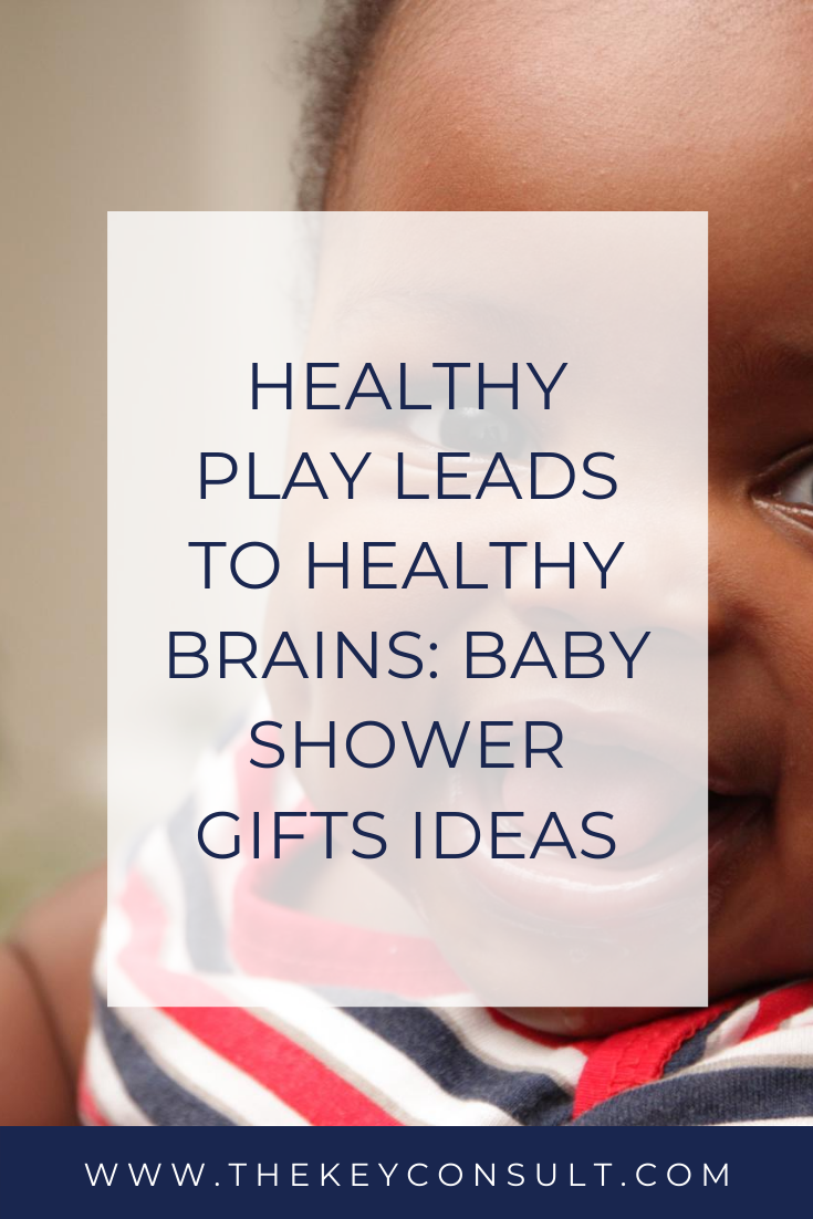 Healthy Play leads to Healthy Brains: Baby Shower Gifts Ideas