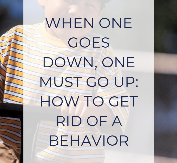 When One Goes Down, One Must Go Up: How to Get Rid of a Behavior