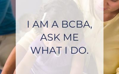 I am a BCBA, ask me what I do.