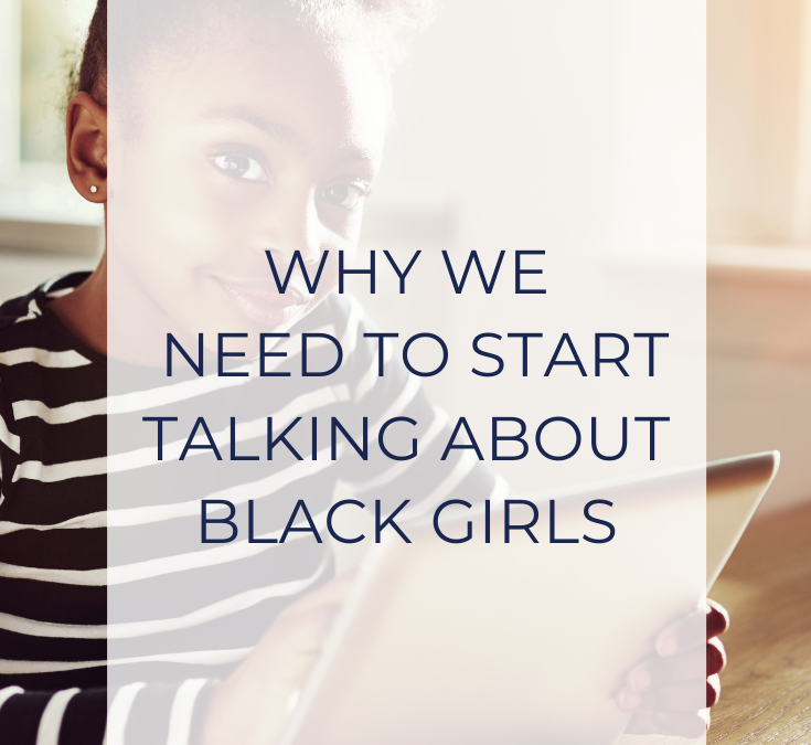 Why we need to start talking about Black girls.